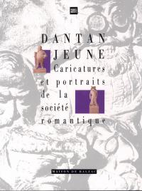 Dantan Jeune, caricature et portraits de la société romantique
