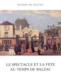 Le Spectacle et la fête au temps de Balzac, cat. exp., Paris, Maison de Balzac, novembre 1978-février 1979